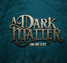 A Dark matter Slot By Microgaming